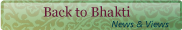 Back to Bhakti News, Views, Events